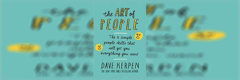 The Art of People – Book Summary – Part 3