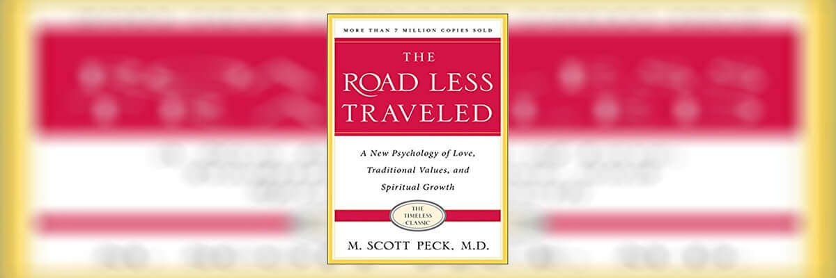 The Road Less Traveled Summary By M. Scott Peck