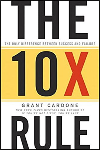 The 10X Rule- The Only Difference Between Success and Failure