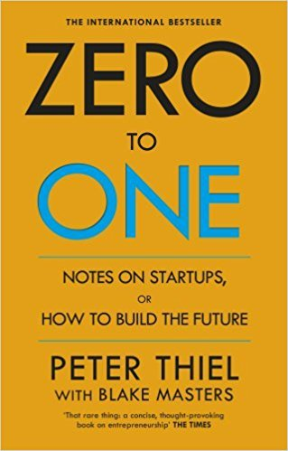 Zero to One- Note on Start Ups, or How to Build the Future