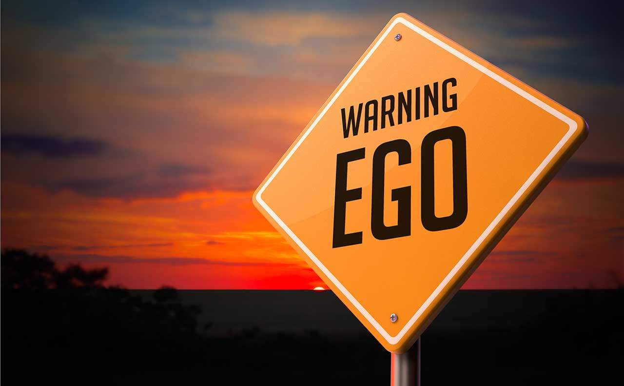 Stay confident:Never allow ego to influence your humble beginning