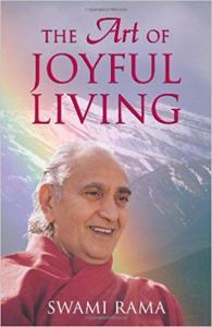 The Art of Joyful Living By Swami Rama