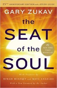 The Seat of the Soul- 25th Anniversary Edition with a Study Guide
