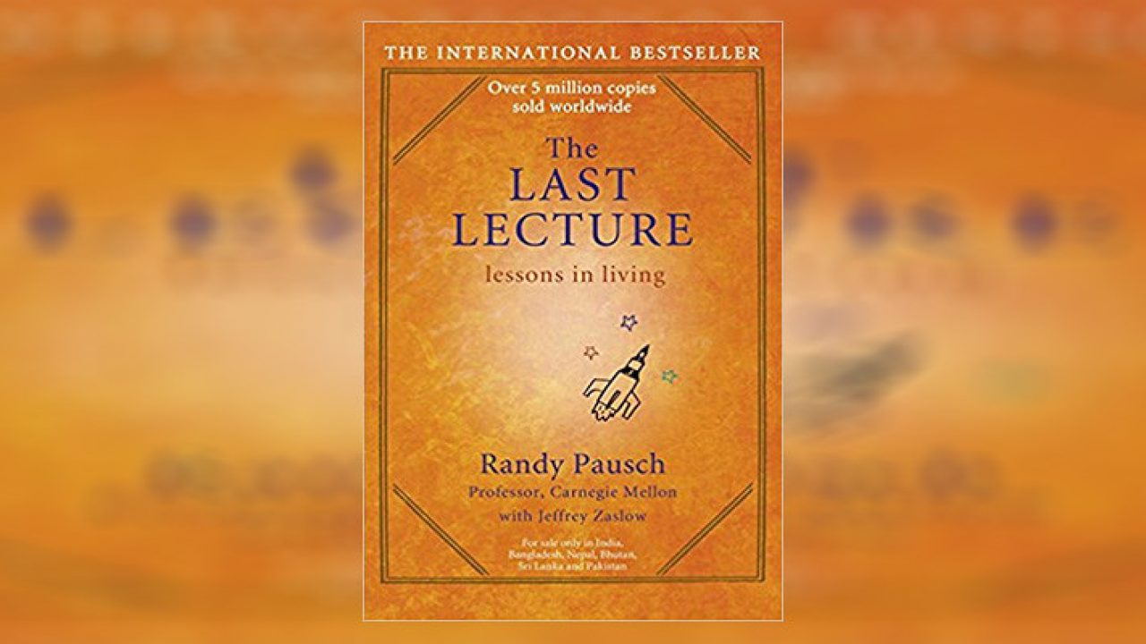 The Last Lecture Summary By Randy Pausch - SeeKen